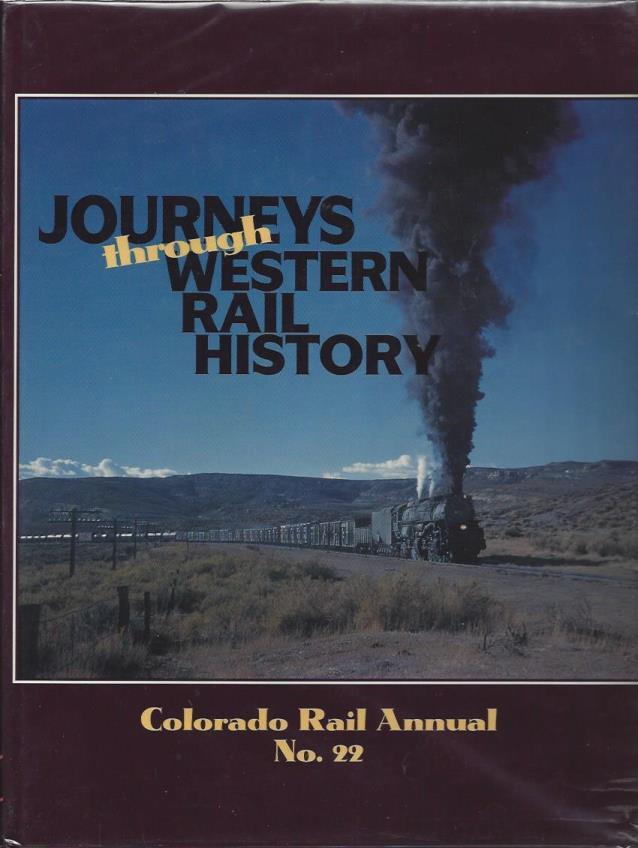 Image for Journeys Through Western Rail History, Colorado Rail Annual No. 22