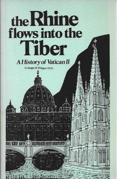 Image for The Rhine Flows into the Tiber: A History of Vatican II