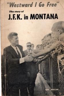 Image for Westward I Go Free. The Story of JFK in Montana