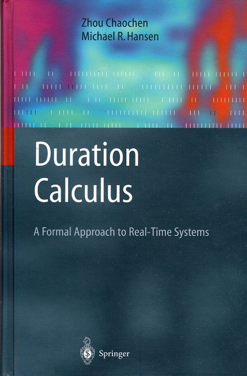 Image for Duration Calculus: A Formal Approach to Real-Time Systems (Monographs in Theoretical Computer Science. An EATCS Series)
