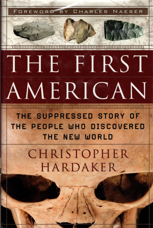 Image for The First American: The Suppressed Story of the People Who Discovered the New World